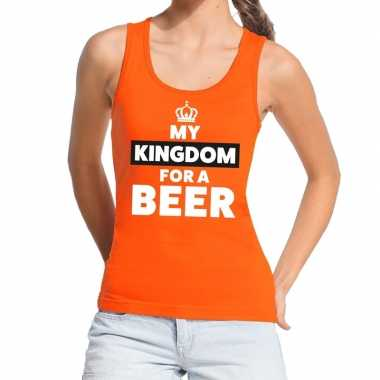Oranje my kingdom for a beer t shirt zonder mouw dames