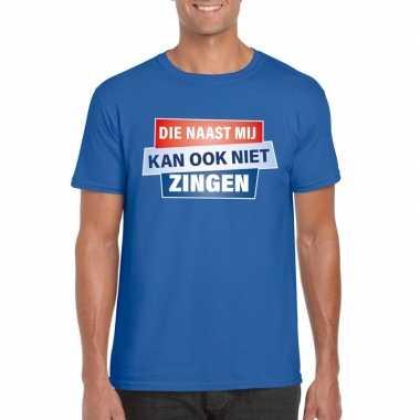 T shirt die naast mij kan ook niet zingen shirt blauw heren zonder mo