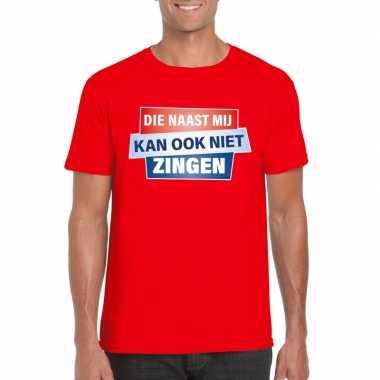 T shirt die naast mij kan ook niet zingen shirt rood heren zonder mou